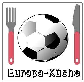 Europa-Küche - Kochen statt Fußball